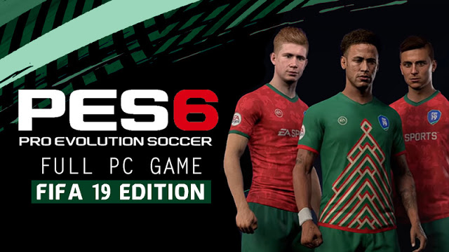 PES 6 Full PC Game - FIFA 19 Edition