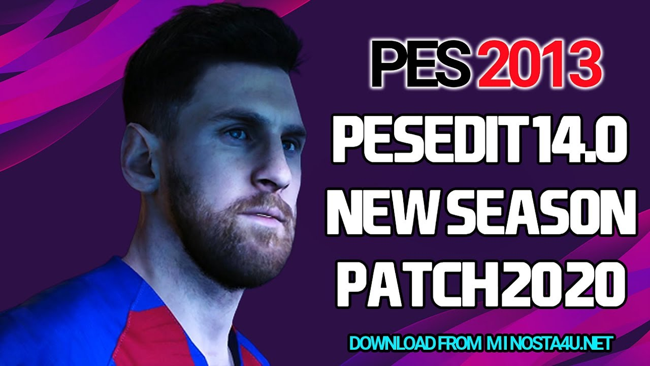 PES 2013 PESEdit 14.0 PATCH NEW SEASON 2020