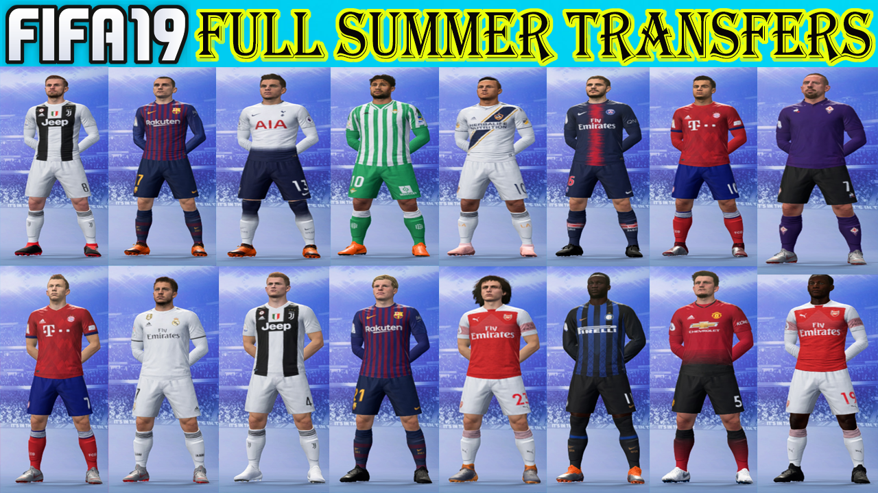FIFA 19 Full Summer Transfers