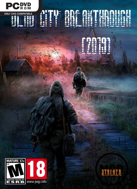 S.T.A.L.K.E.R Dead City Breakthrough (2019) PC | RePack By SeregA-Lus