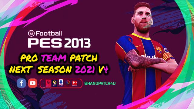 PES 2013 PRO Team Patch V4  Next Season Patch 2021
